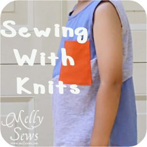 Sewing with knits {Melly Sews}