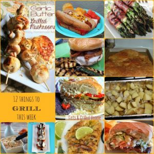 12 Things to Grill this Week {MMM #233 Block Party}