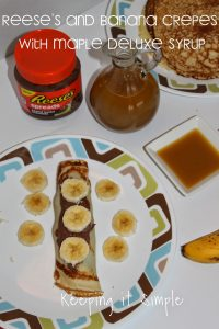 Reese's Spreads and Banana Crepes with Maple Deluxe Syrup #AnySnackPerfect