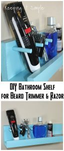 Gift Idea for Men- DIY Bathroom Shelf for Beard Trimmer and Razor