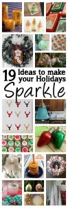 19 Ideas to Make your Holidays SPARKLE {MMM #308 Block Party}