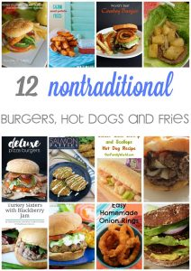 Non Traditional Burgers, Fries and Hot Dogs {MMM #341 Block Party}
