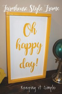 DIY Farmhouse Style Frame- Oh Happy Day