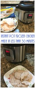 Instant Pot Frozen Chicken Made in Less Than 30 Minutes- How to with Major Hand Holding