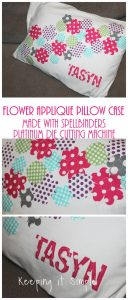 Flower Applique Travel Sized Pillow Case Made with Spellbinders Platinum Die Cutting Machine {GIVEAWAY}
