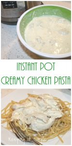 Instant Pot Recipe – Creamy Chicken Pasta