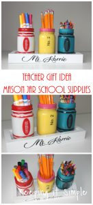 Teacher Gift Ideas- Painted Mason Jar School Supplies Holder