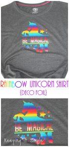 Rainbow Deco Foil Shirt {Be Magical Unicorn}