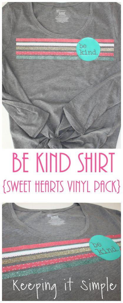 Be Kind Shirt Sweet Hearts Vinyl Pack Keeping It Simple