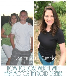 How to Lose Weight with Hashimotos Thyroid Disease- My Journey to a Healthy Lifestyle