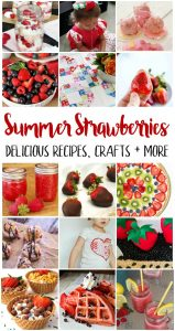 Summer Strawberries Recipes, Crafts and More
